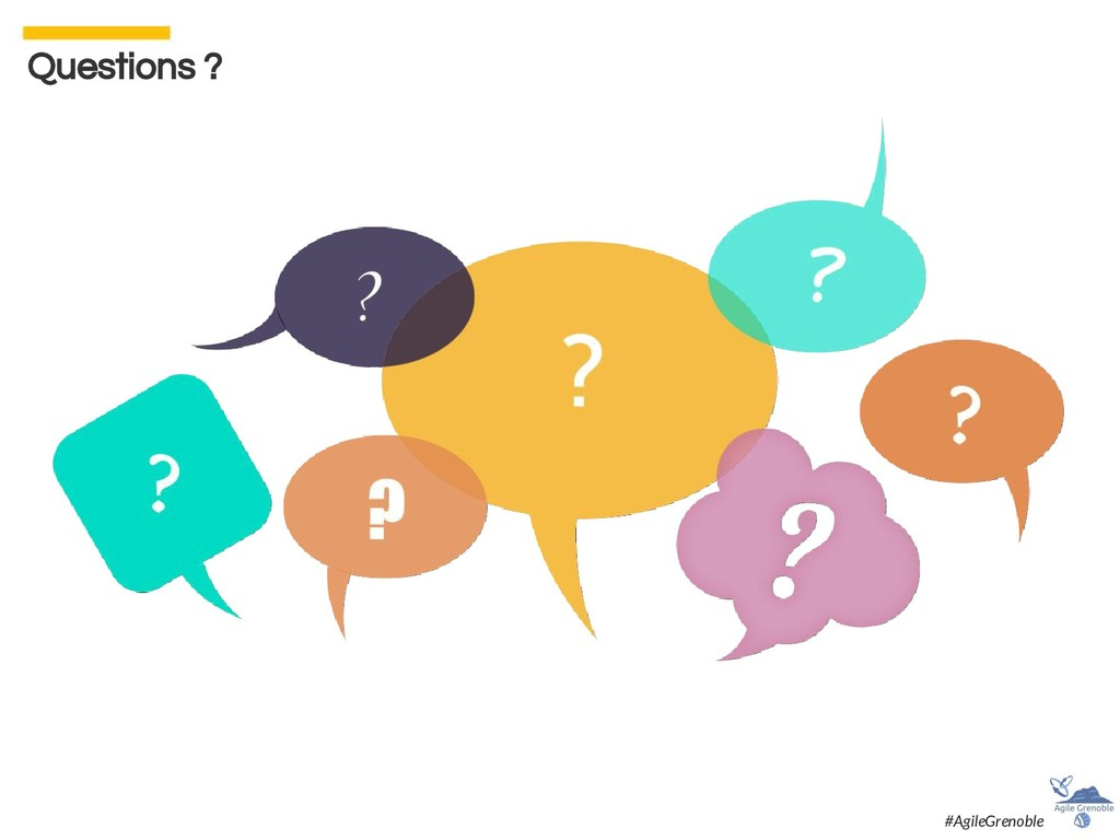 Questions ? #AgileGrenoble