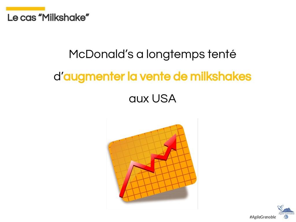 McDonald's a longtemps tenté d'augmenter la ven...