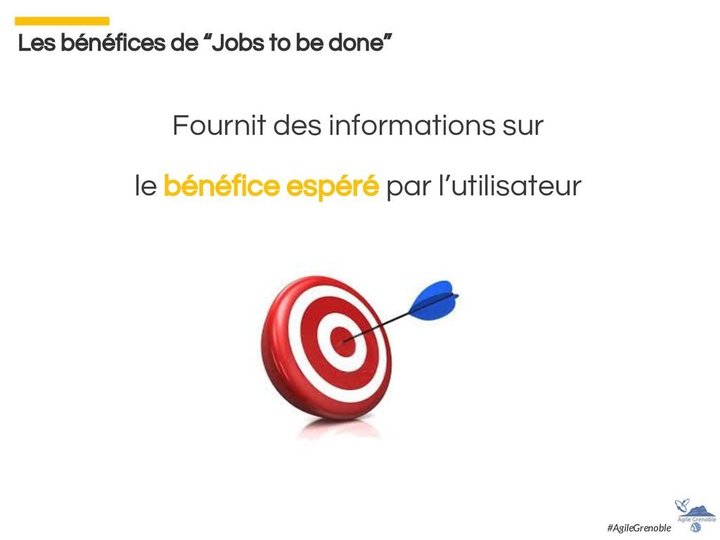 """Les bénéfices de """"Jobs to be done"""" Fournit des ..."""