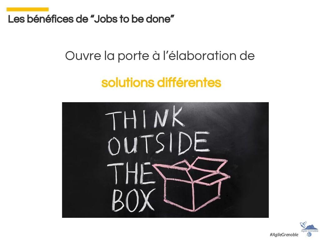 """Les bénéfices de """"Jobs to be done"""" Ouvre la por..."""