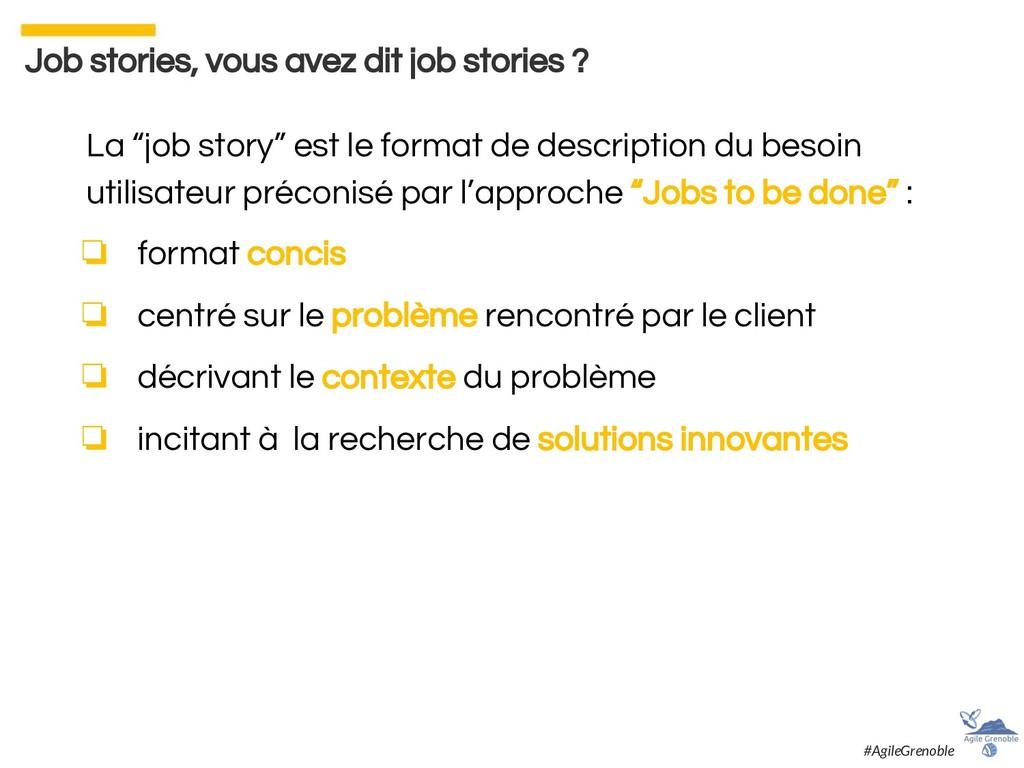 """La """"job story"""" est le format de description du ..."""