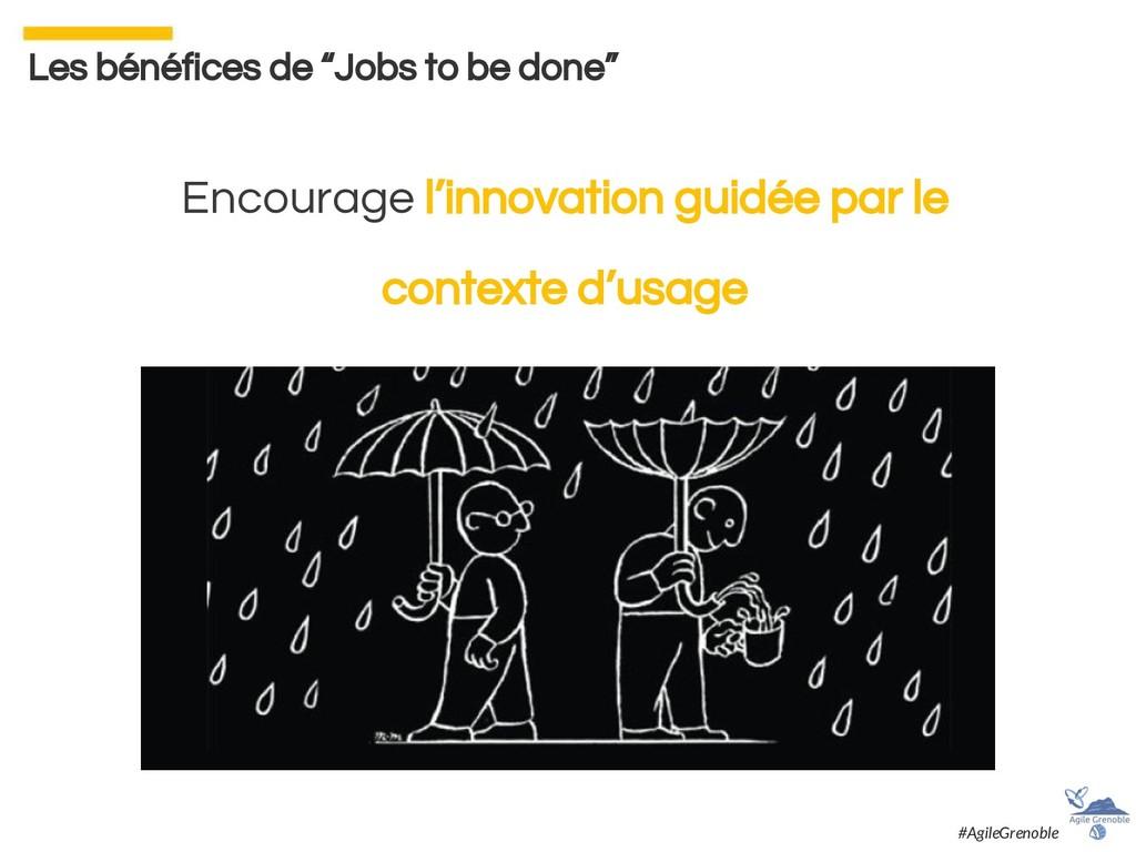 """Les bénéfices de """"Jobs to be done"""" Encourage l'..."""
