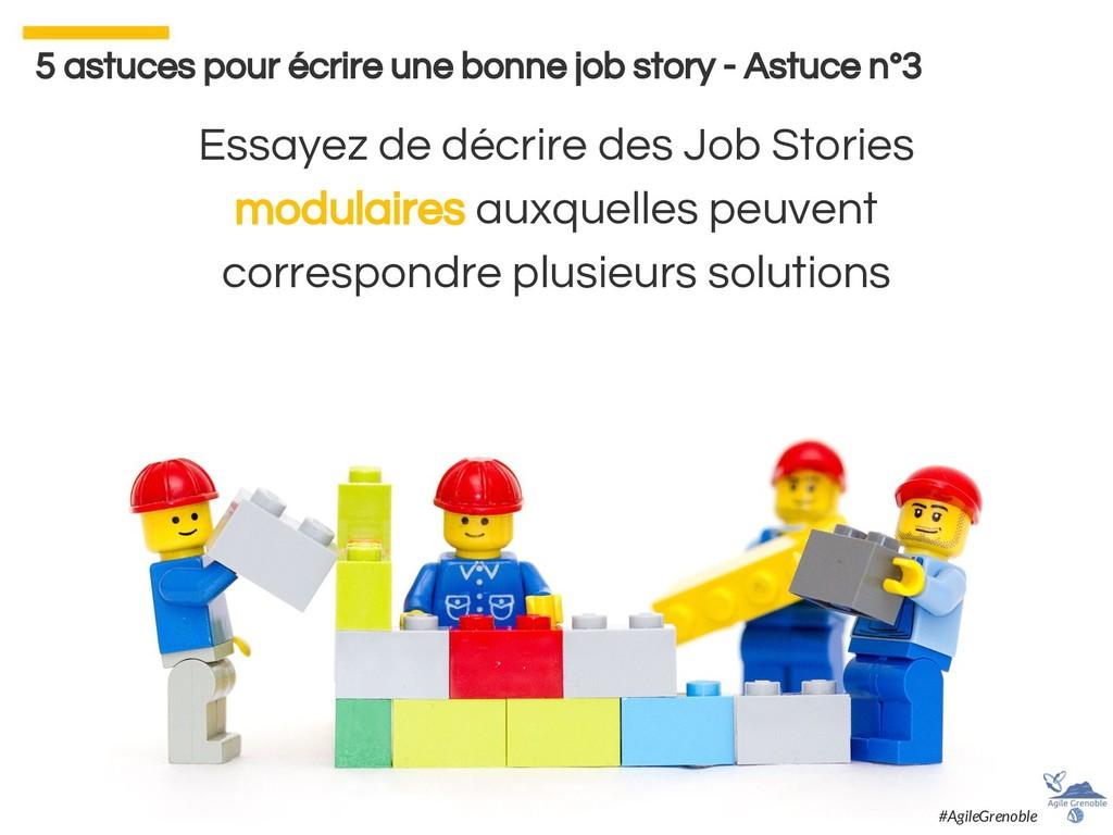Essayez de décrire des Job Stories modulaires a...