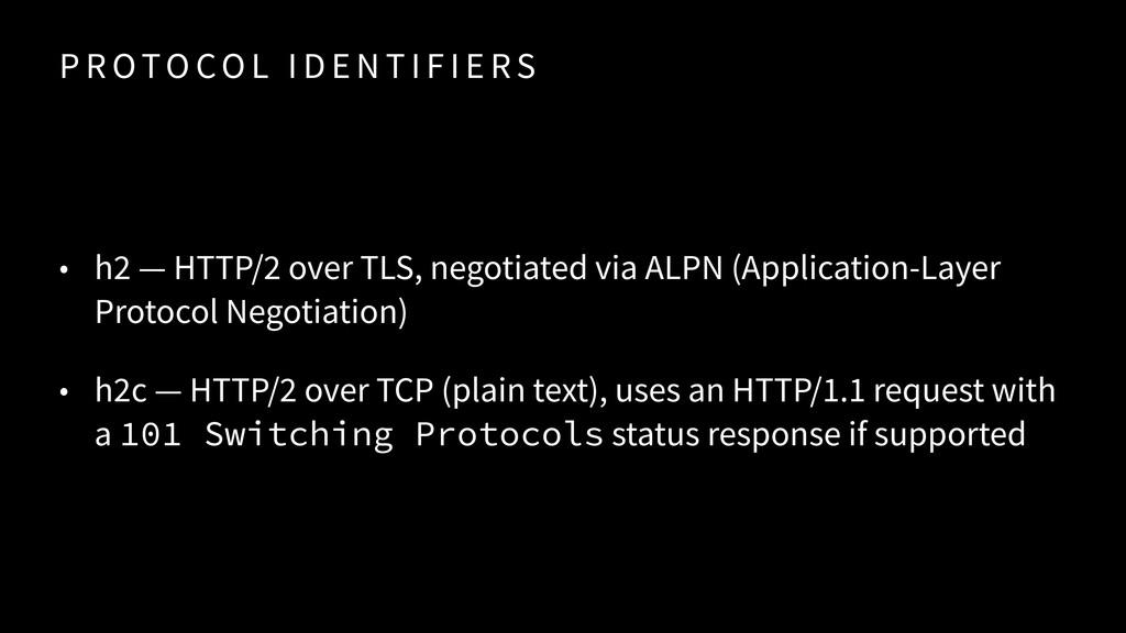 P R OTO CO L I D E N T I F I E RS • h2 — HTTP/2...