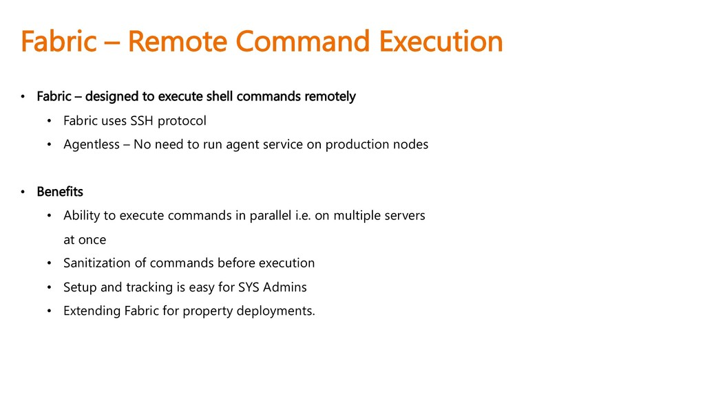 Fabric – Remote Command Execution • Fabric – de...