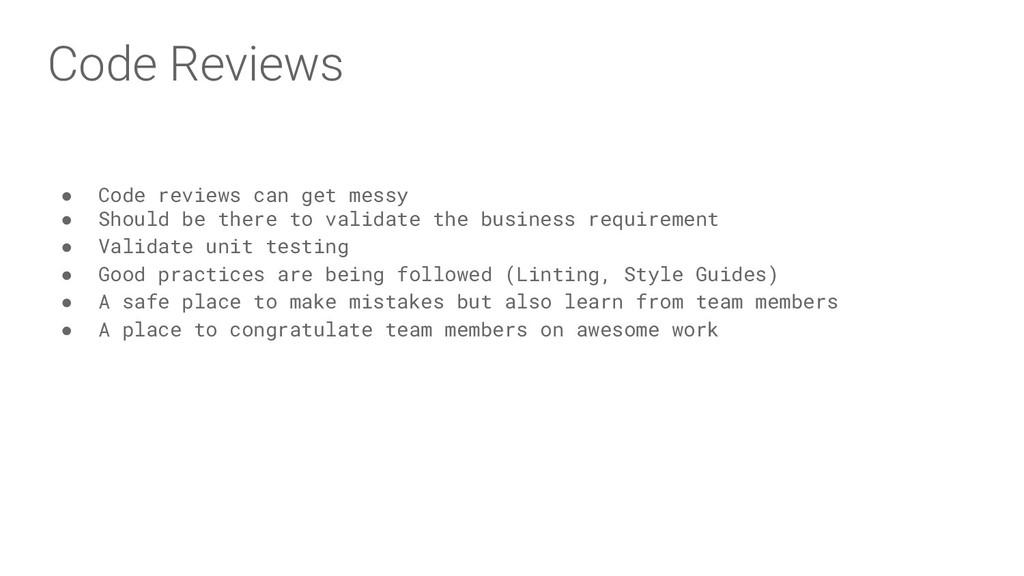 Code Reviews ● Code reviews can get messy ● Sho...