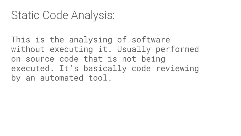 Static Code Analysis: This is the analysing of ...