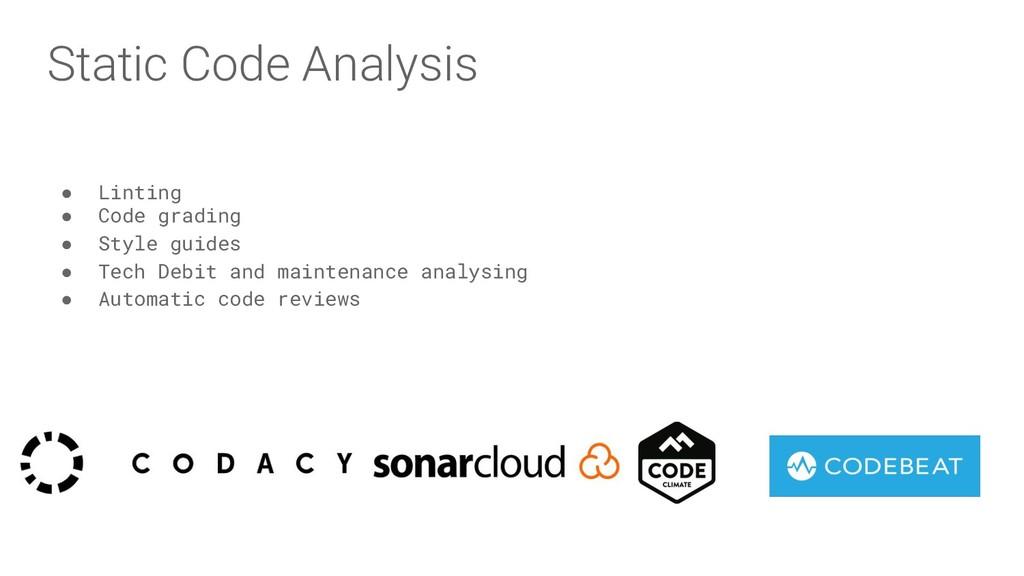 Static Code Analysis ● Linting ● Code grading ●...