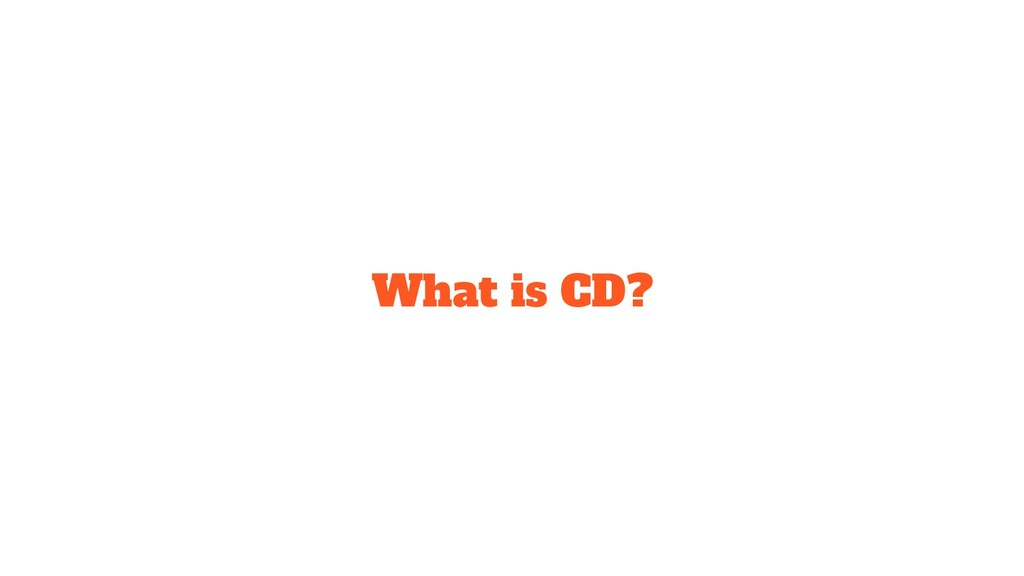 What is CD?