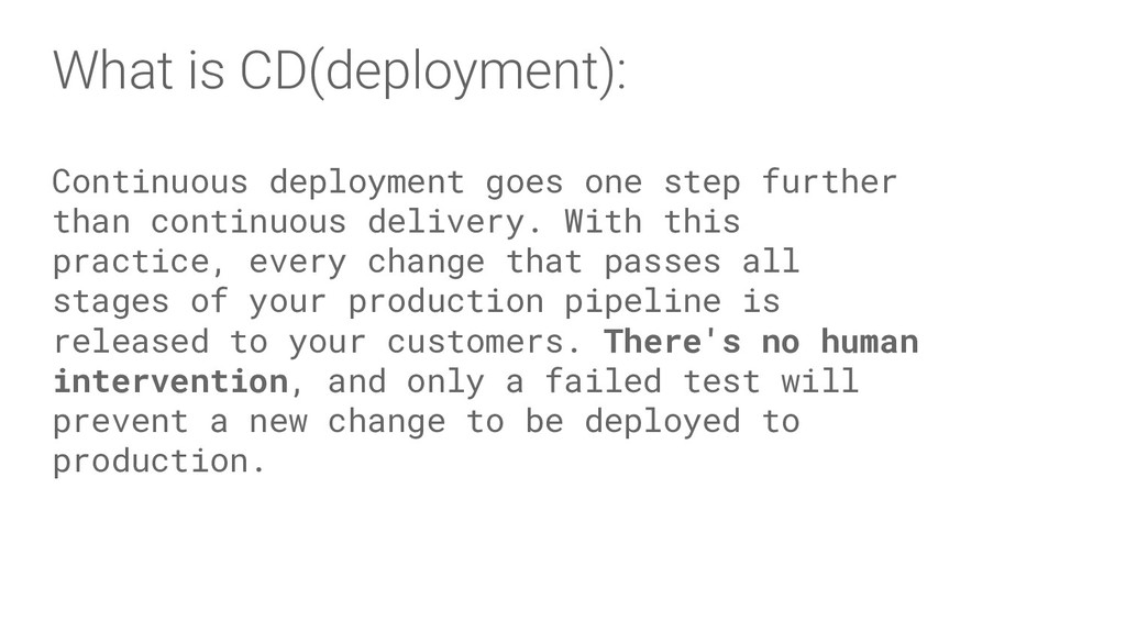 What is CD(deployment): Continuous deployment g...