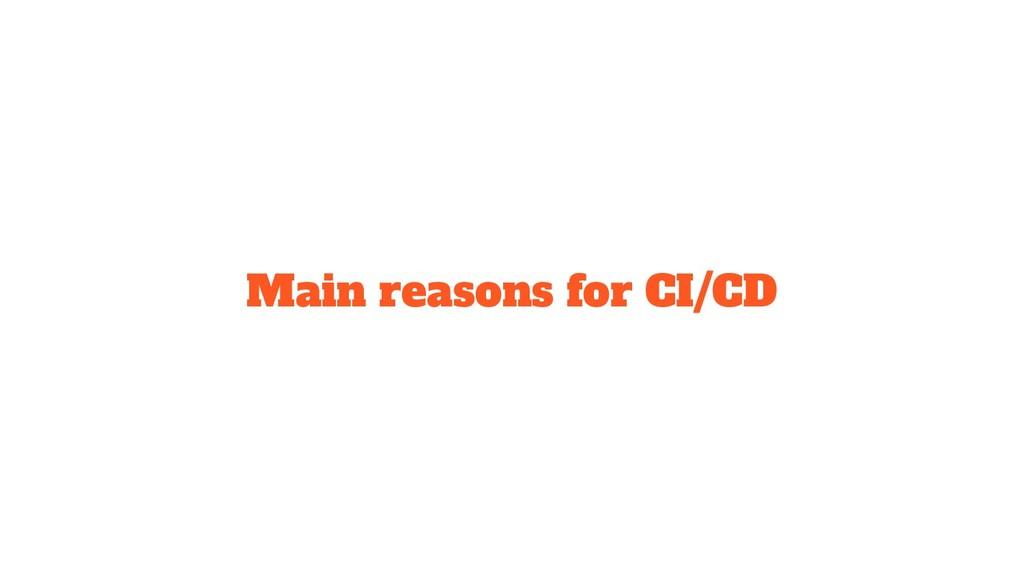 Main reasons for CI/CD