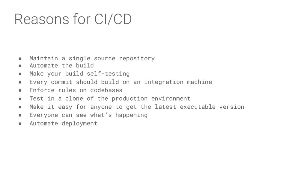 Reasons for CI/CD ● Maintain a single source re...