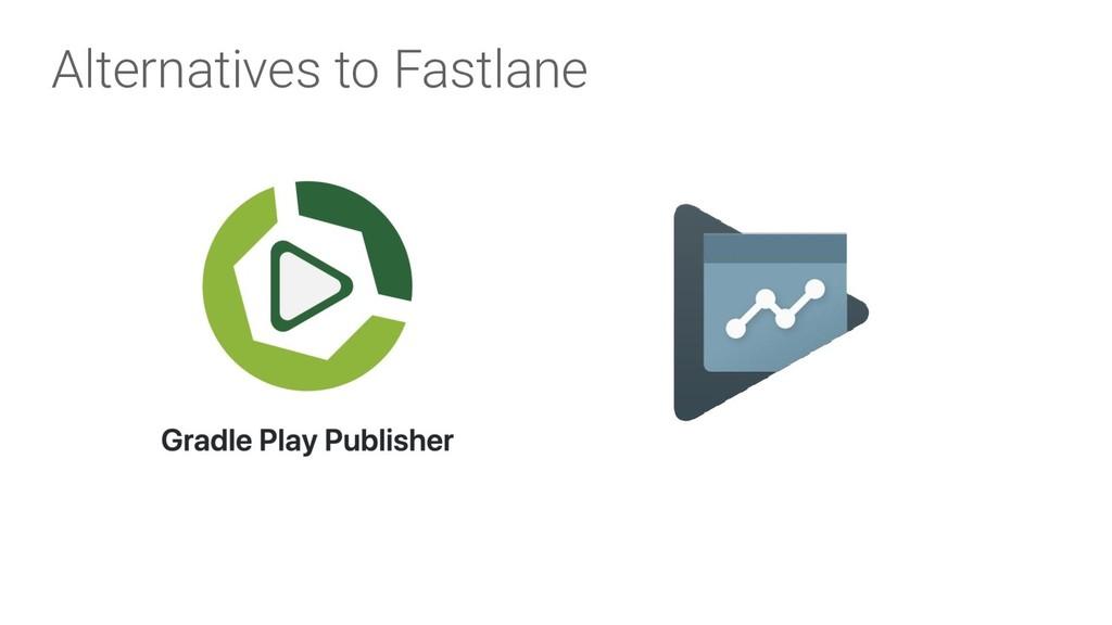 Alternatives to Fastlane