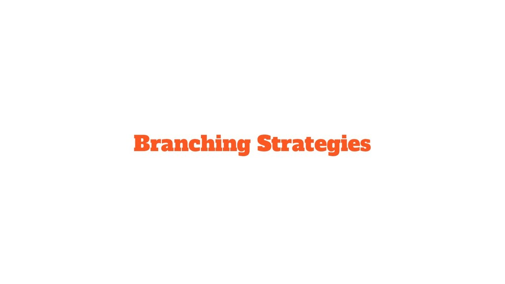 Branching Strategies