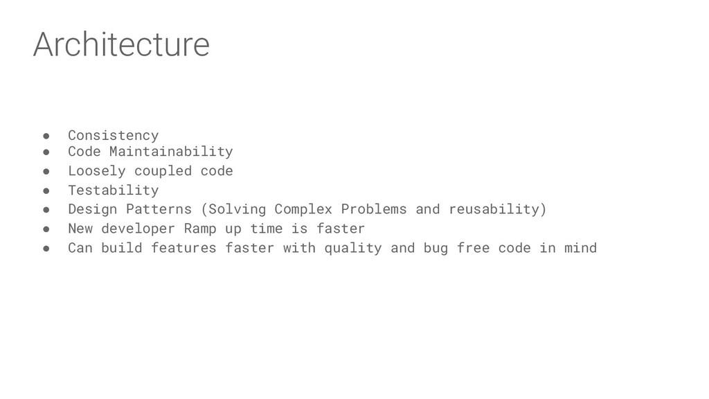 Architecture ● Consistency ● Code Maintainabili...