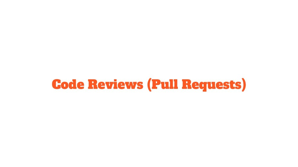 Code Reviews (Pull Requests)