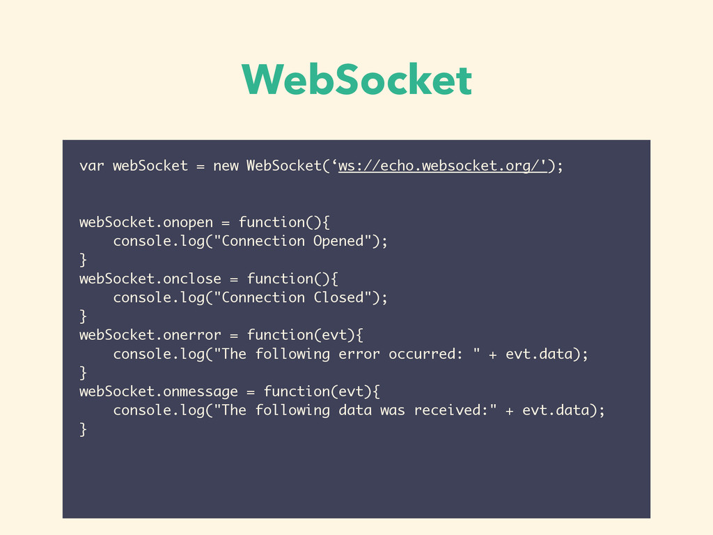 WebSocket var webSocket = new WebSocket('ws://e...