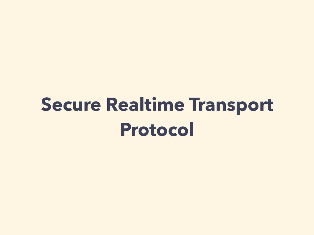 Secure Realtime Transport Protocol