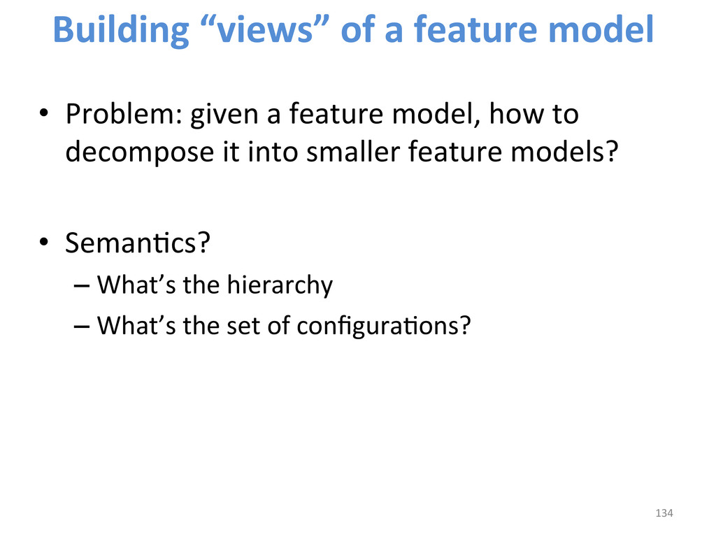 • Problem: given a feature model,...