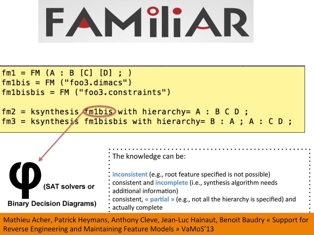 φ (SAT solvers or Binary Decision Diagrams) The...