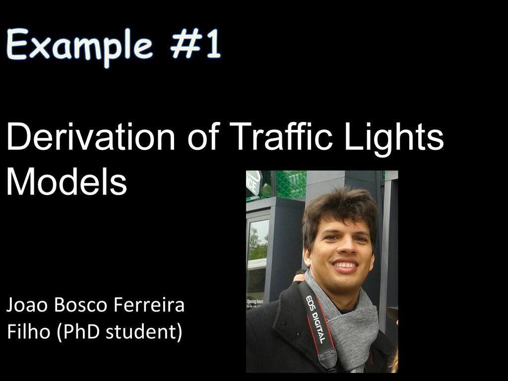 Derivation of Traffic Lights Models Joao Bos...