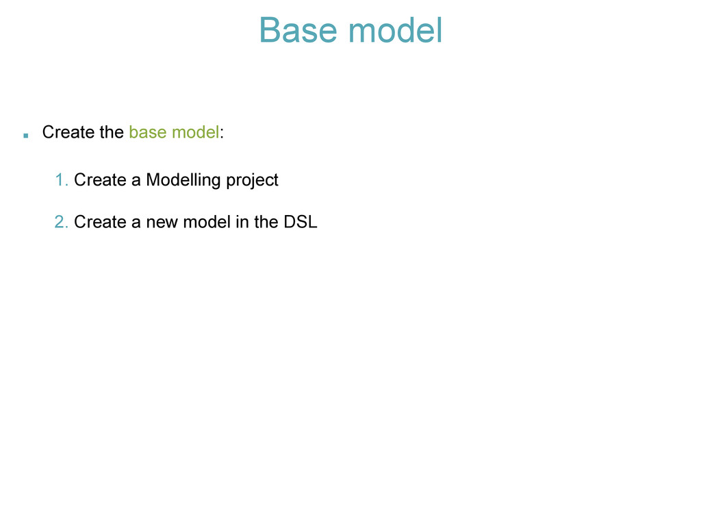 Base model . Create the base model: 1. Create a...