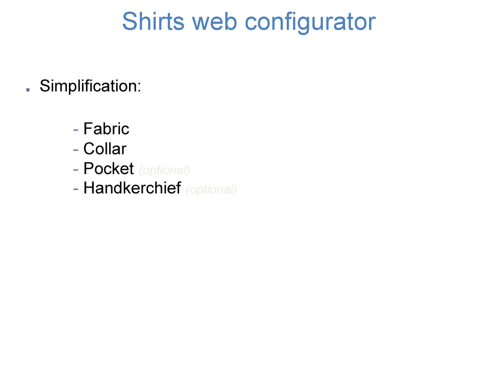 . Simplification: - Fabric - Collar - Pocket (o...