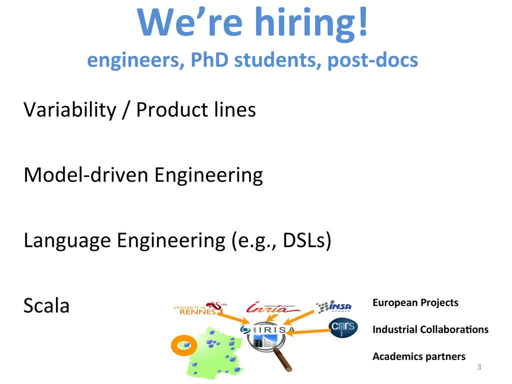 We're hiring!   engineers, PhD s...