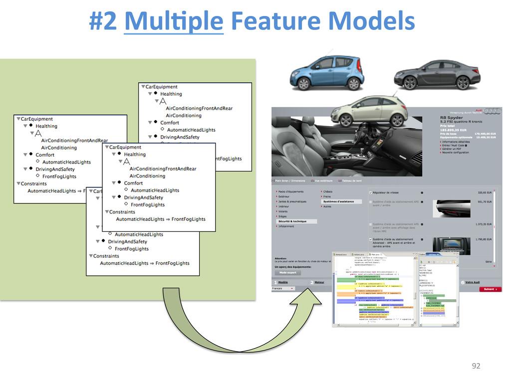 #2 MulCple Feature Models  92