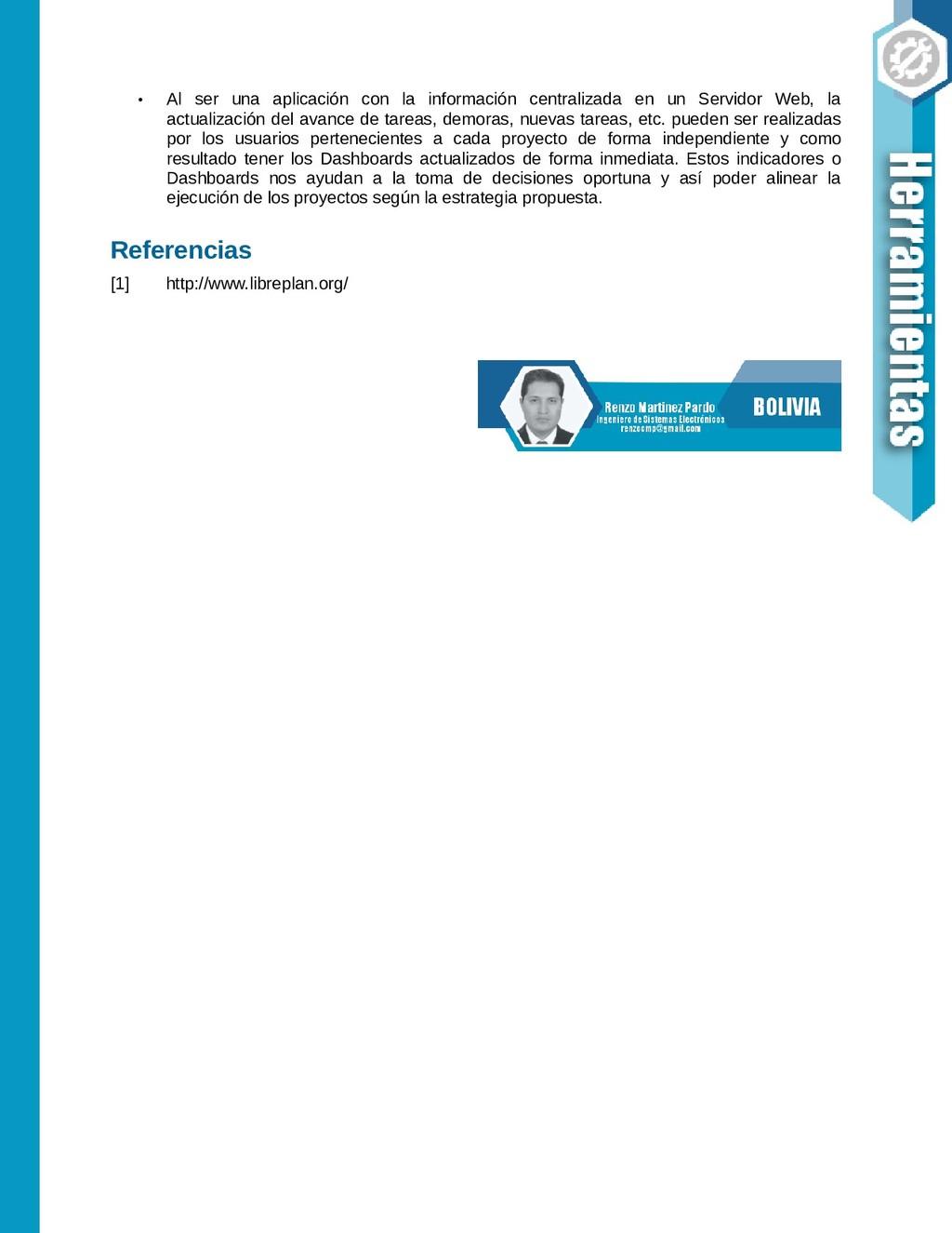 • Al ser una aplicación con la información cent...