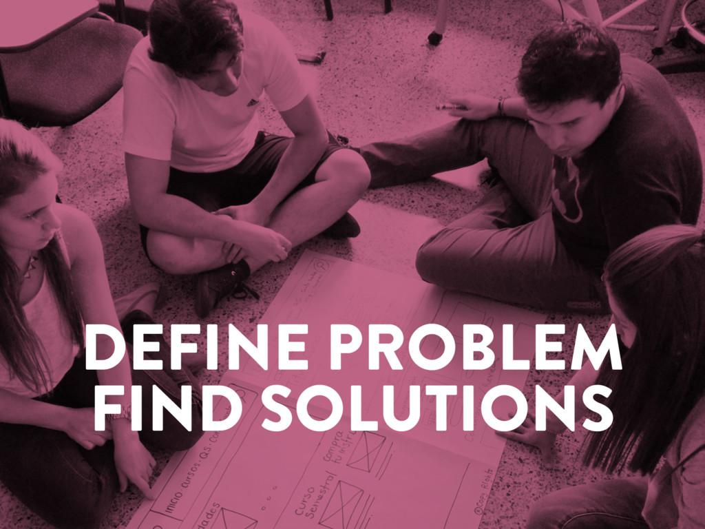 @marktimemedia DEFINE PROBLEM FIND SOLUTIONS