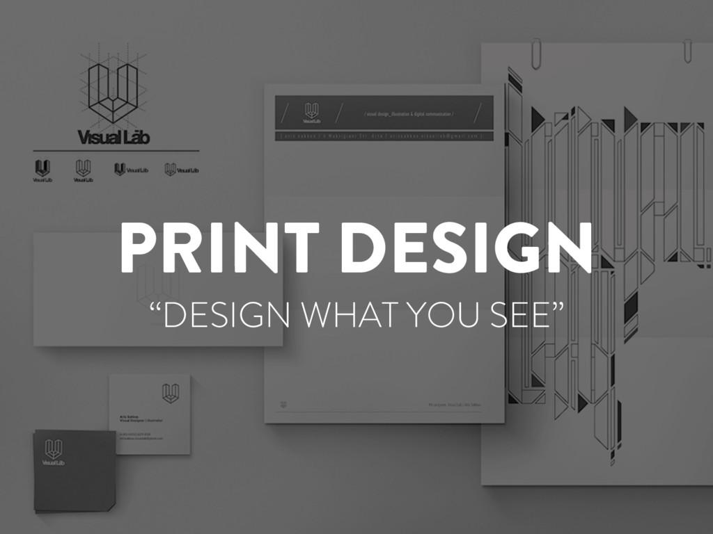 "@marktimemedia PRINT DESIGN ""DESIGN WHAT YOU SE..."