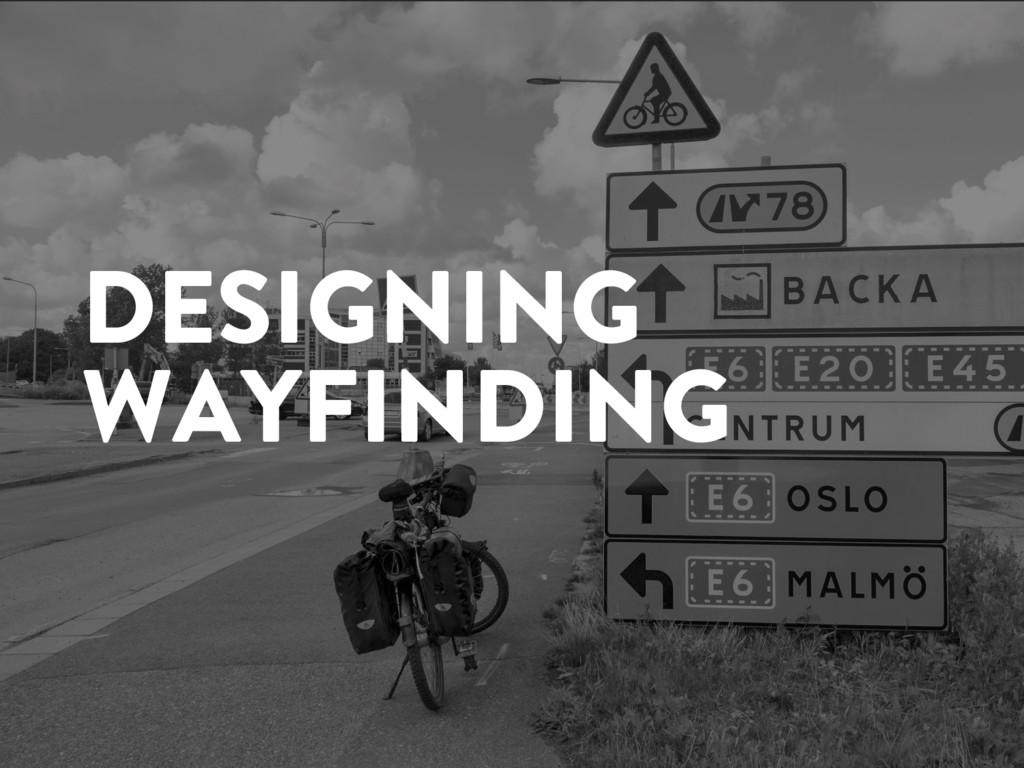 @marktimemedia DESIGNING WAYFINDING