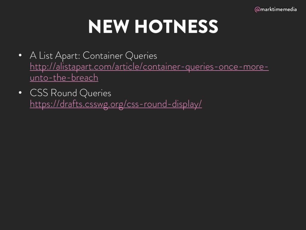 @marktimemedia NEW HOTNESS • A List Apart: Cont...