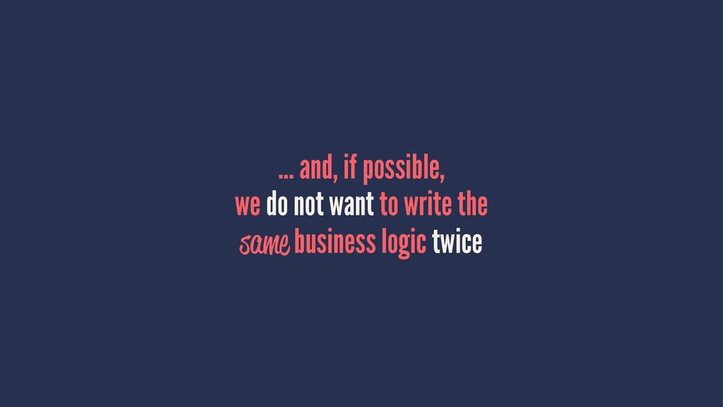 ... and, if possible, we do not want to write t...