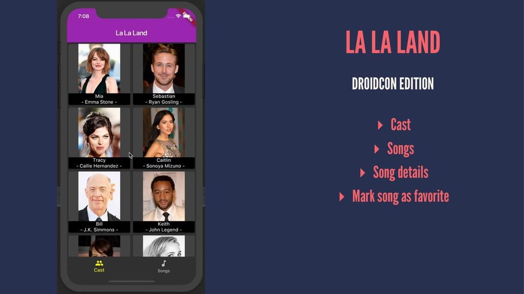 LA LA LAND DROIDCON EDITION ▸ Cast ▸ Songs ▸ So...