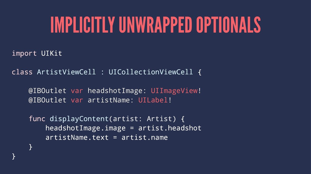 IMPLICITLY UNWRAPPED OPTIONALS import UIKit cla...