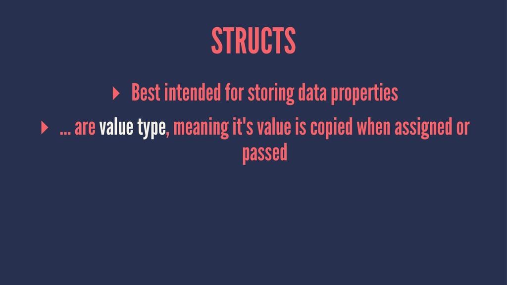 STRUCTS ▸ Best intended for storing data proper...