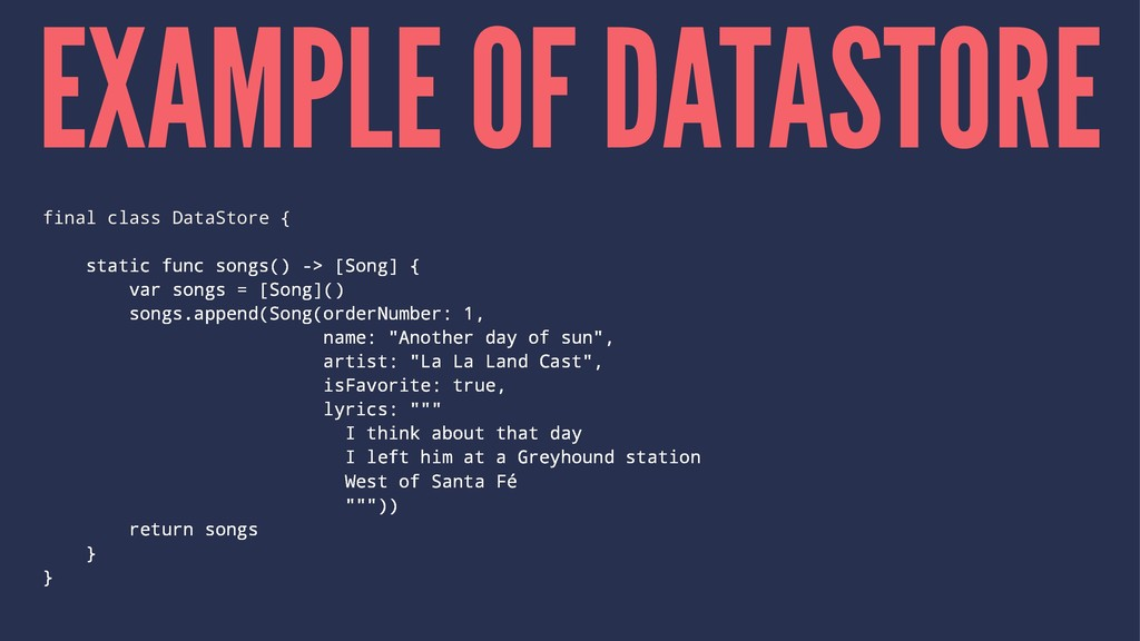 EXAMPLE OF DATASTORE final class DataStore { st...