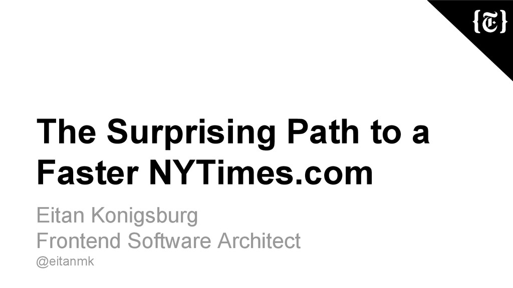 The Surprising Path to a Faster NYTimes.com Eit...