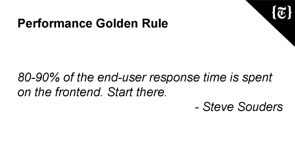 Performance Golden Rule 80-90% of the end-user ...
