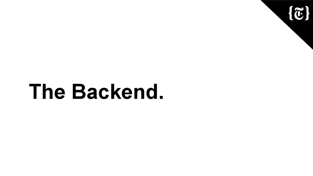 The Backend.