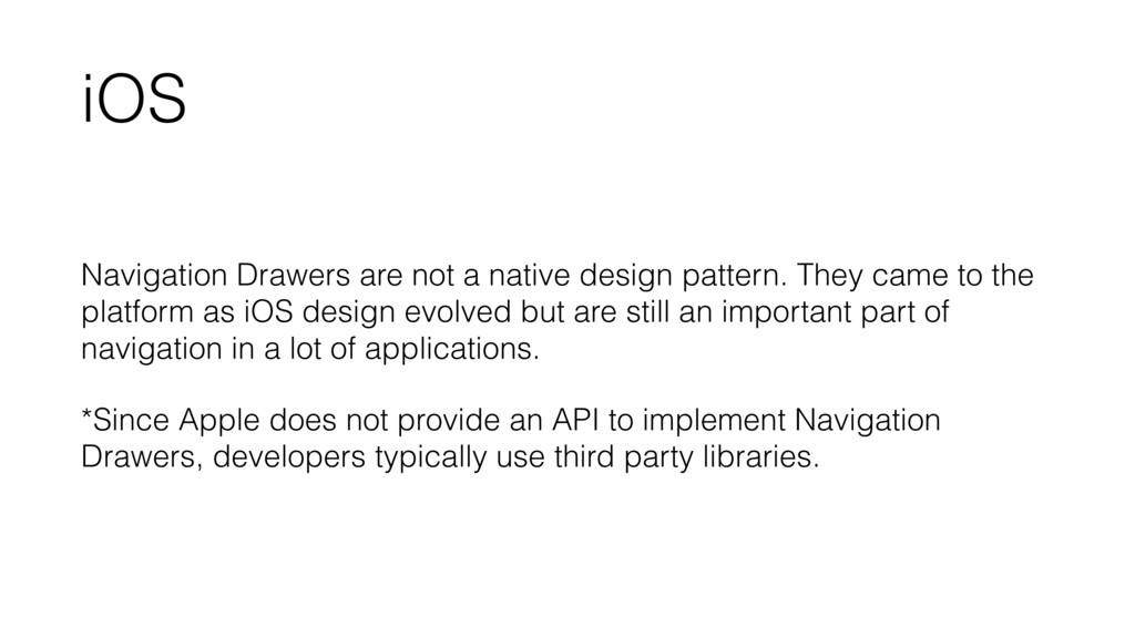 iOS Navigation Drawers are not a native design ...
