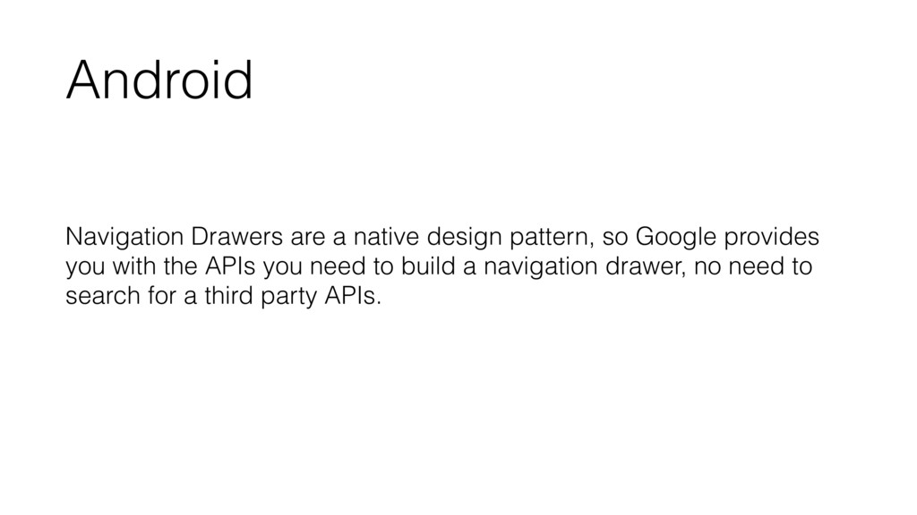 Android Navigation Drawers are a native design ...