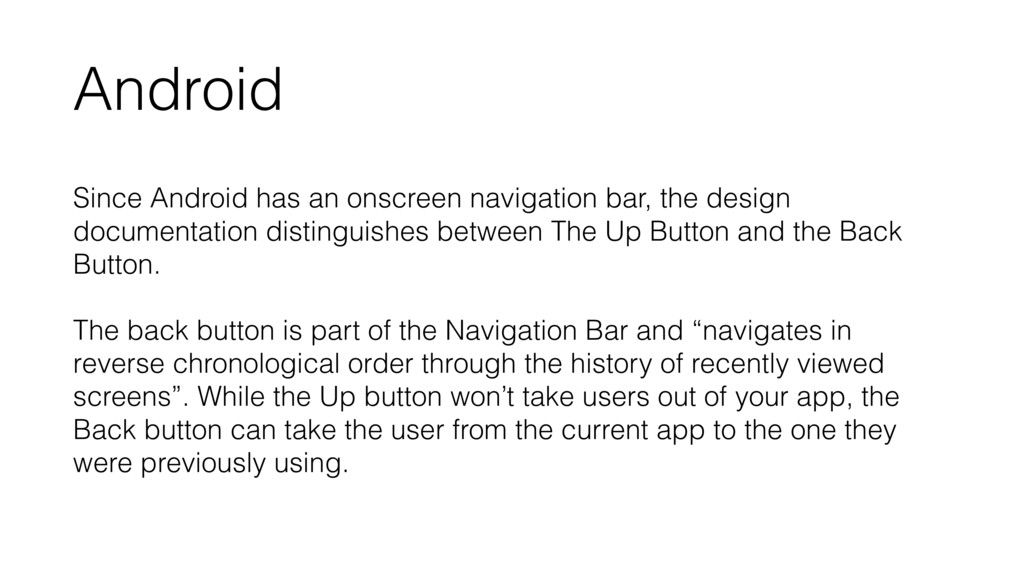 Android Since Android has an onscreen navigatio...