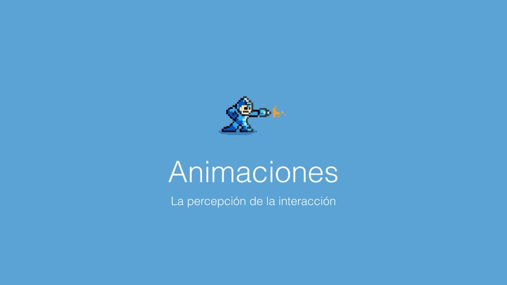 Animaciones La percepción de la interacción