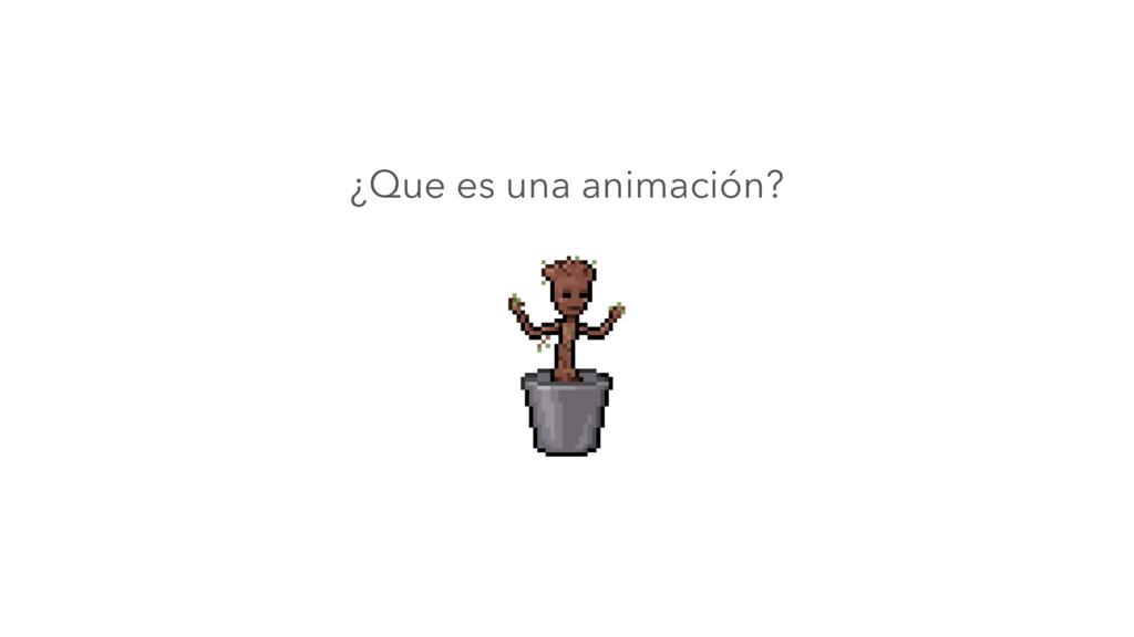 ¿Que es una animación?