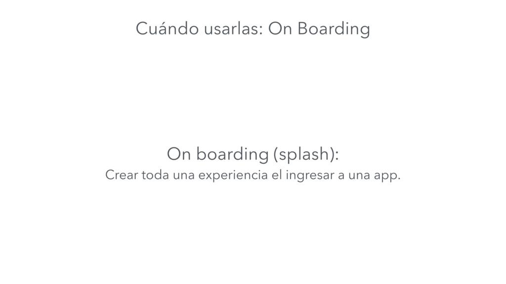 On boarding (splash): Crear toda una experienci...