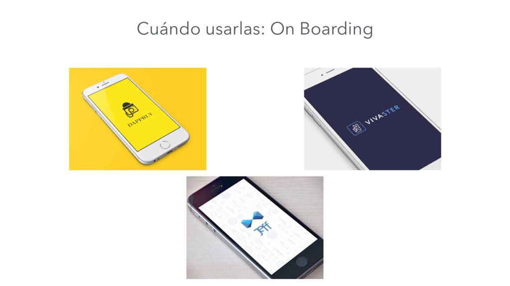 Cuándo usarlas: On Boarding
