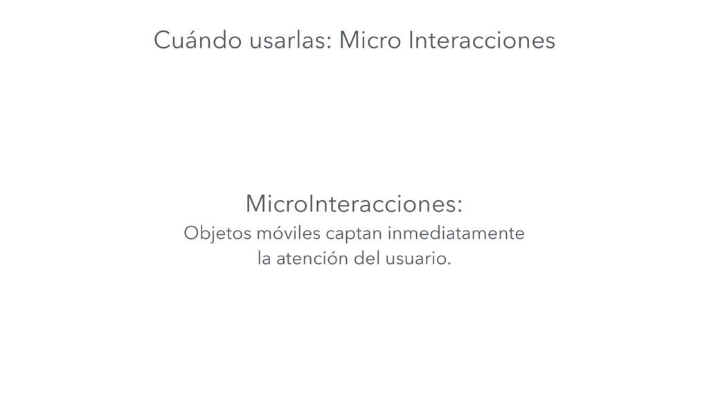 Cuándo usarlas: Micro Interacciones MicroIntera...